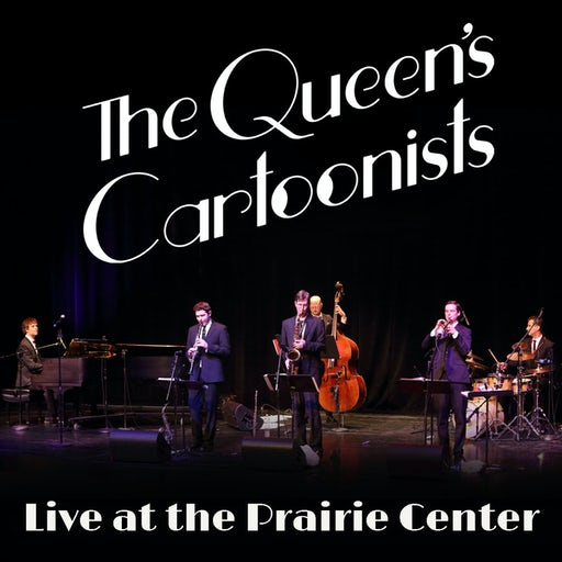 The Queen's Cartoonists - Live at the Prairie Center
