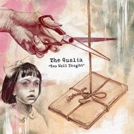 The Qualia - Too Well Taught