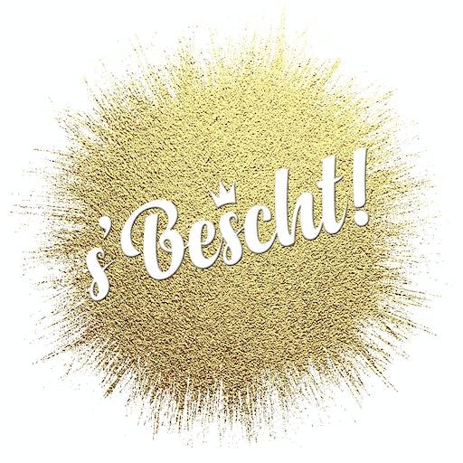 s'Bescht!