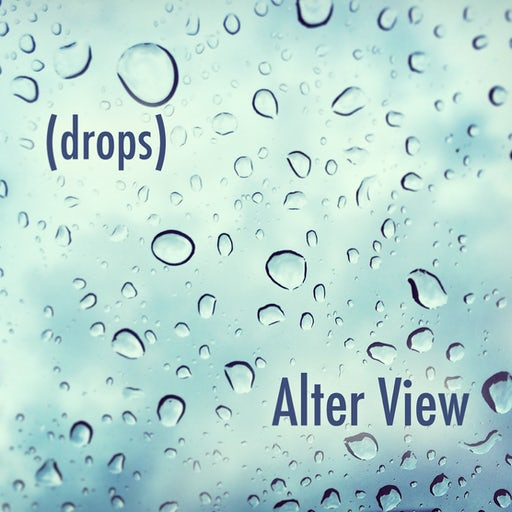 Alter View - Drops (Single)