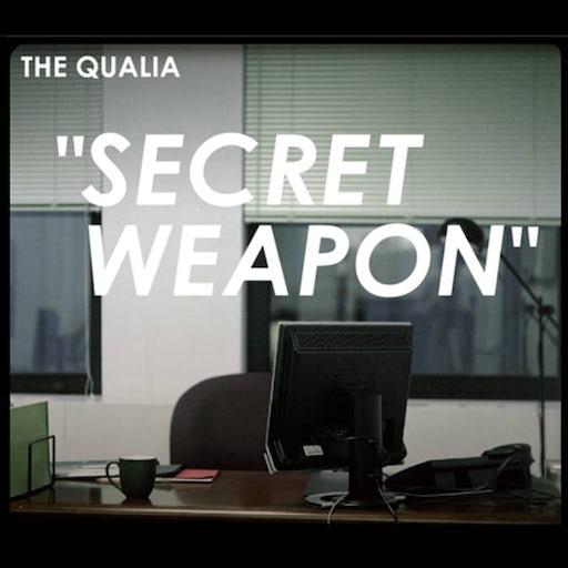 The Qualia - Secret Weapon