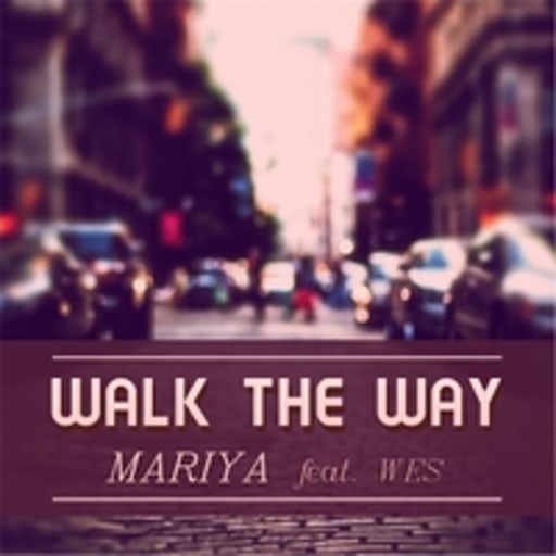 Mariya feat. WES - Walk the Way (Single)